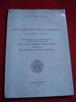 Ver os detalles de:  Un caso de lycantropía (O home lobo). Discurso de V. Risco de ingreso na Real Academia Galega (1929)