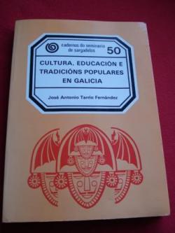Ver os detalles de:  Cultura, educación e tradicións populares en Galicia . Cadernos do Seminario de Sagardelos, Nº 50 - 1989