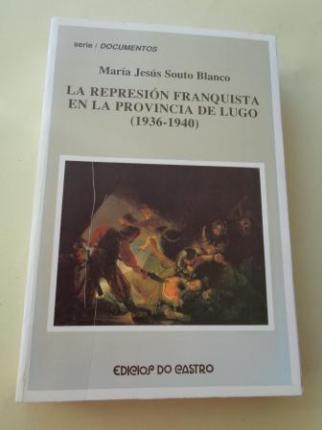 La represión franquista en la provincia de Lugo (1936-1940) - Ver os detalles do produto