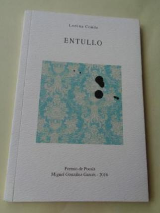 Entullo (Premio de Poesía González Garcés, 2016) - Ver os detalles do produto