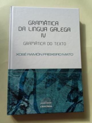 Gramática da Lingua Galega. Tomo IV: Gamática do texto - Ver os detalles do produto