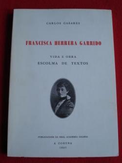 Ver os detalles de:  Francisca Herrera Garrido. Vida e obra. Escolma de textos