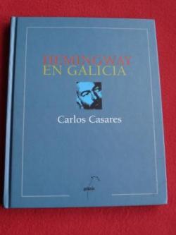 Ver os detalles de:  Hemingway en Galicia