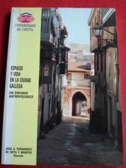 Ver os detalles de:  Espacio y vida en la ciudad gallega. Un enfoque antropológico