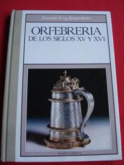 Ver os detalles de:  Orfebrería de los siglos XV, XVI y XVII