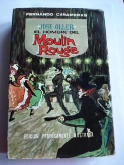 Ver os detalles de:  José Oller y su época. El hombre del Moulin Rouge