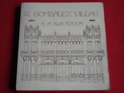 Ver os detalles de:  R. González Villar e a súa época