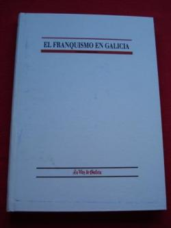 Ver os detalles de:  El franquismo en Galicia