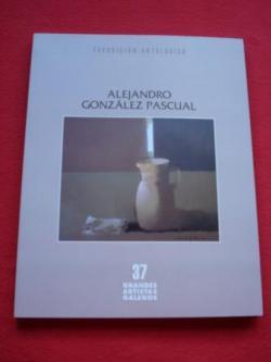 Ver os detalles de:  Alejandro González Pascual. Exposición antológica