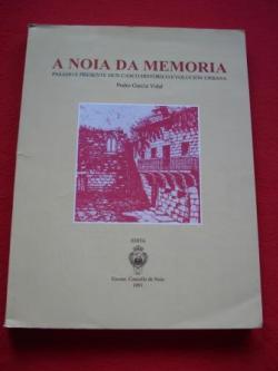 Ver os detalles de:  A Noia da Memoria. Pasado e presente dun casco histórico: evolución urbana