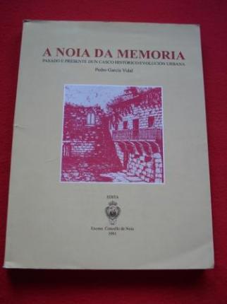 A Noia da Memoria. Pasado e presente dun casco histórico: evolución urbana - Ver los detalles del producto