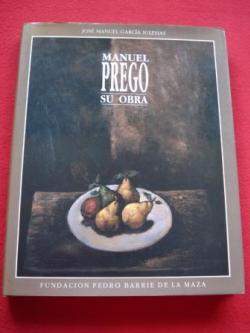 Ver os detalles de:  Manuel Prego. Su obra. Catalogación Arqueológica y Artística de Galicia del Museo de Pontevedra
