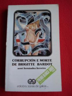 Ver os detalles de:  Corrupción e morte de Brigitte Bardot