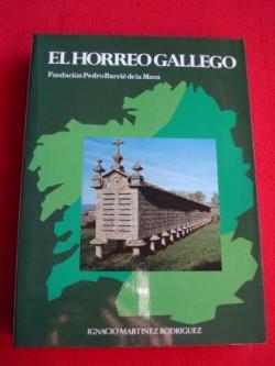 Ver os detalles de:  El hórreo gallego (1ª edición). Catalogación Arqueológica y Artística del Museo de Pontevedra