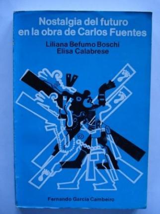 Nostalgia del futuro en la obra de Carlos Fuentes - Ver os detalles do produto