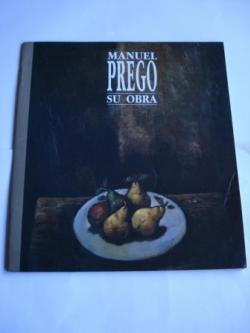 Ver os detalles de:  Manuel Prego. Su obra