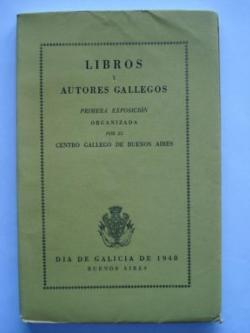 Ver os detalles de:  Libros y Autores Gallegos.Primera Exposición organizada por el C.G.B.A