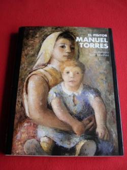 Ver os detalles de:  El pintor Manuel Torres (Texto en castellano)