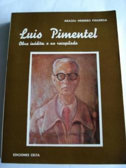 Ver os detalles de:  Luis Pimentel. Obra inédita o no recopilada