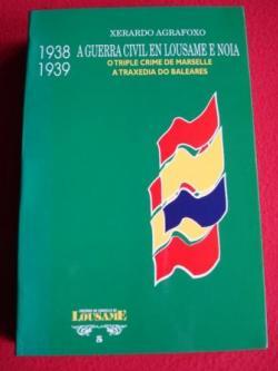 Ver os detalles de:  1938-1939 A Guerra Civil en Lousame e Noia. O triple crime de Marselle. A traxedia do Baleares