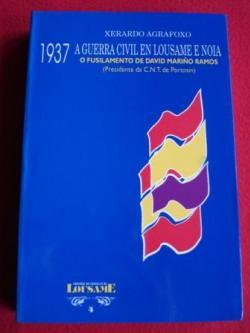 Ver os detalles de:  1937 A Guerra Civil en Lousame e Noia. O fusilamento de David Mariño Ramos (Presidente da CNT de Portosín)