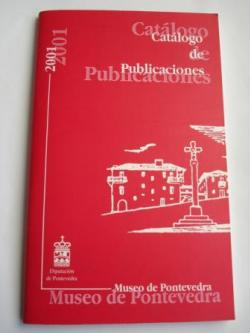 Ver os detalles de:  Catálogo de Publicaciones 2001 - Museo de Pontevedra (Edición bilingüe galego-castellano)