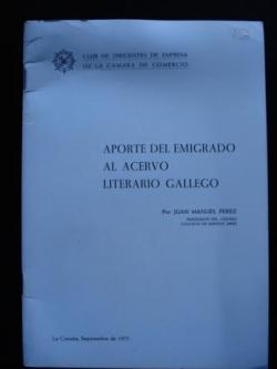 Ver os detalles de:  Aporte de emigrado al acervo literario gallego