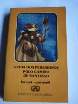 Ver os detalles de:  A vida dos peregrinos polo Camiño de Santiago (Pregando por nós en Compostela)