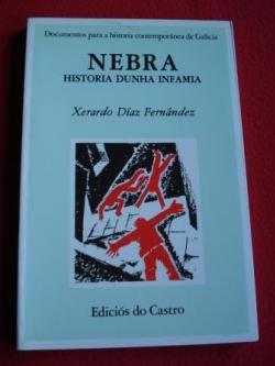 Ver os detalles de:  Nebra. Historia dunha infamia