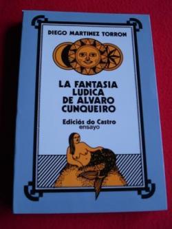 Ver os detalles de:  La fantasía lúdica de Álvaro Cunqueiro