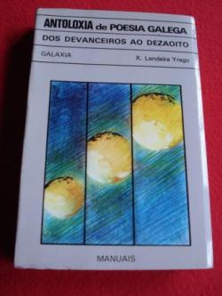 Ver os detalles de:  Antoloxía da poesía galega dos devanceiros ao dezaoito