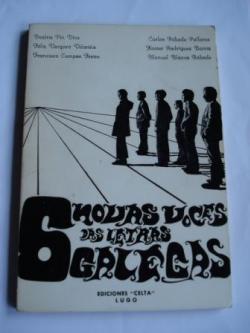 Ver os detalles de:  6 novas voces das Letras Galegas. B. Pin Diaz - F. Vergara Vilariño - F. Campos Freire - C. Rábade Pallares - X. Rodríguez Barrio - M. Blanco Rábade