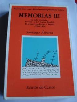 Ver os detalles de:  Memorias III. La lucha continúa... El exilio. La 2ª Guerra Mundial. El regreso clandestino a España (1936-1945)