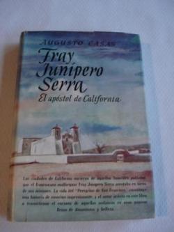 Ver os detalles de:  Fray Junípero Serra. El apóstol de California