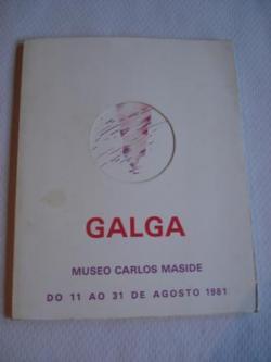 Ver os detalles de:  GALGA. Colectivo de Comunicación Obxectual. Museo Carlos Maside. Exposición do 11 ao 31 de agosto 1981