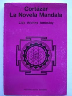 Ver os detalles de:  Cortázar. La Novela Mandala