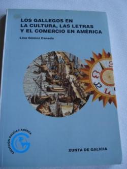 Ver os detalles de:  Los gallegos en la cultura, las letras y el comercio en América