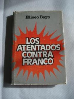 Ver os detalles de:  Los atentados contra Franco