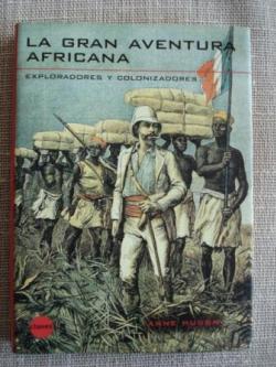 Ver os detalles de:  La gran aventura africana - Exploradores y colonizadores