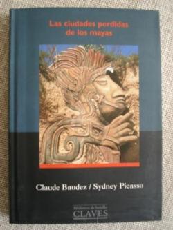 Ver os detalles de:  Las ciudades perdidas de los mayas