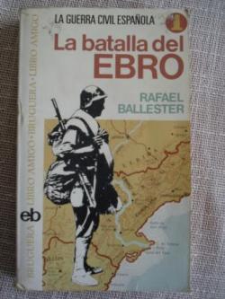 Ver os detalles de:  La batalla del Ebro