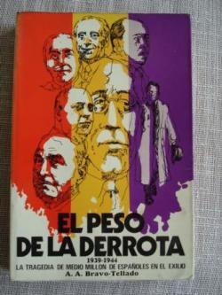 Ver os detalles de:  El peso de la derrota 1939-1944 La tragedia de medio millón de españoles en el exilio