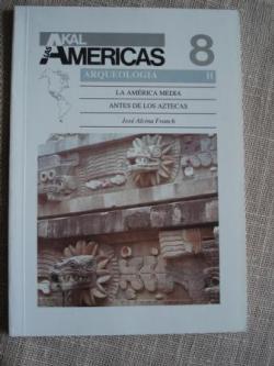 Ver os detalles de:  La América media antes de los aztecas