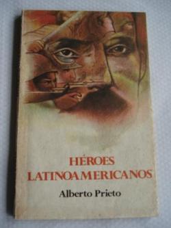 Ver os detalles de:  Héroes latinoamericanos