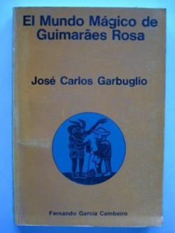 Ver os detalles de:  El mundo mágico de Guimarâes Rosa