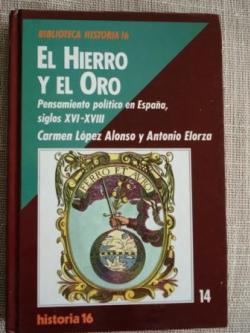 Ver os detalles de:  El hierro y el oro. Pensamiento político en España, siglos XVI-XVIII