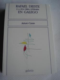 Ver os detalles de:  Rafael Dieste e a súa obra literaria en galego