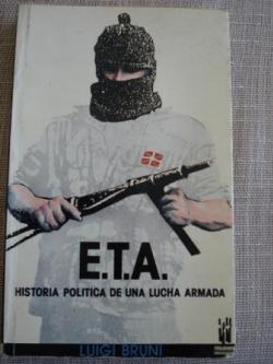Ver os detalles de:  E.T. A. Historia política de una lucha armada