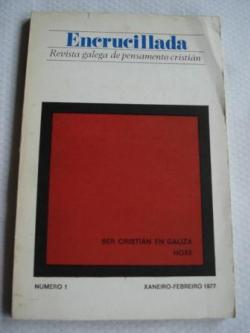 Ver os detalles de:  ENCRUCILLADA. Revista galega de pensamento cristián. Ser cristián en Galiza hoxe. Nº 1 - Xaneiro-Febreiro 1977