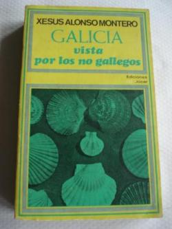 Ver os detalles de:  Galicia vista por los no gallegos. Cuatrocientos autores: de Estrabón a Laín Entralgo